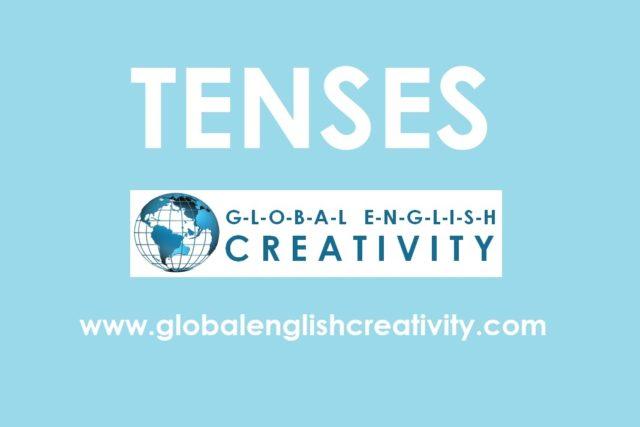 TENSES-Globalenglishcreativity.com