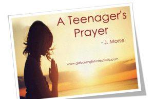 A TEENAGER'S PRAYER-POEM
