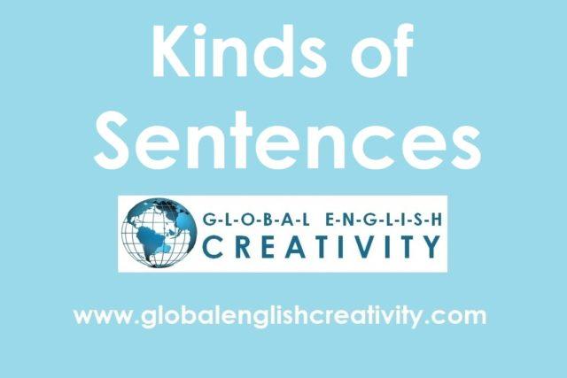 KINDS OF SENTENCES-GLOBAL ENGLISH CREATIVITY