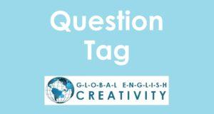 QUESTION TAG-GLOBAL ENGLISH CREATIVITY