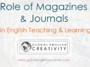 Role of Magazines & Journals in English Teaching & Learning