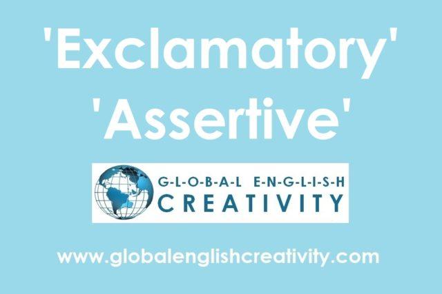 'Exclamatory' 'Assertive'