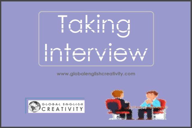 TAKING INTERVIEW